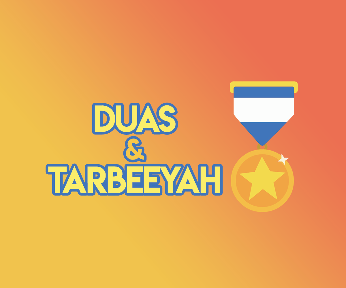 Duas and Tarbeeyah